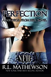 Perfection: A Neighbor from Hell by R.L. Mathewson (2011-08-01)
