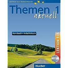 Themen 1 Aktuell Lektion 1-5 Kursbuch + Arbeitsbuch, (inkl. CD-ROM)
