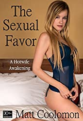 The Sexual Favor: A Hotwife Awakening