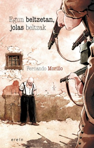 Egun beltzetan, jolas beltzak (Basque Edition) por Fernando Morillo Grande