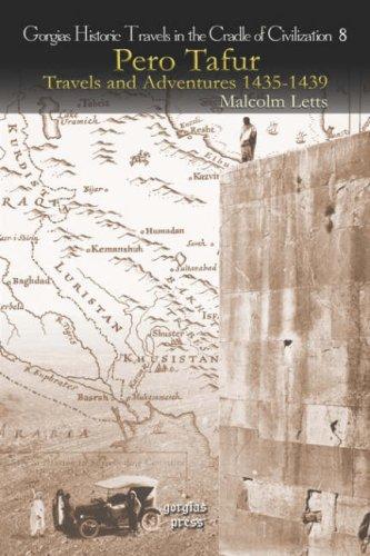 Pero Tafur: Travels and Adventures 1435-1439 (Gorgias Historical Travels in the Cradle of Civiliation)