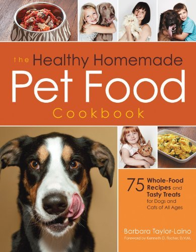 The Healthy Homemade Pet Food Cookbook: 75 Whole-Food Recipes and Tasty Treats for Dogs and Cats of All Ages by Laino, Barbara (October 1, 2013) Paperback