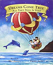 Dreams Come True... All They Need Is You! by Mike Dooley (2013-04-15)