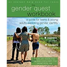 The Gender Quest Workbook: A Guide for Teens and Young Adults Exploring Gender Identity (An Instant Help Book for Teens)