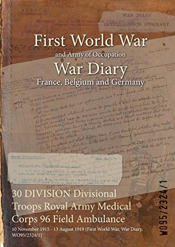 30 DIVISION Divisional Troops Royal Army Medical Corps 96 Field Ambulance: 10 November 1915 - 13 August 1919 (First World War, War Diary, WO95/2324/1)