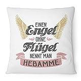 Fashionalarm Kissen Einen Engel ohne Flügel nennt man Hebamme - 40x40 cm mit Füllung | Geburt Geschenk Idee Spruch Beruf Job & zum Danke sagen, Farbe:weiß