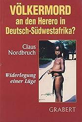 Völkermord an den Herero in Deutsch-Südwestafrika. Widerlegung einer Lüge