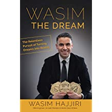 Wasim the Dream: The Relentless Pursuit of Turning Dreams into Reality (English Edition)