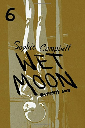Wet Moon, Book 6: Yesterday's Gone (New Edition) - Joe Black Cast