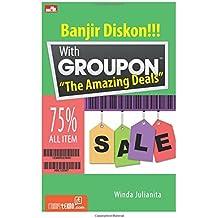 Banjir Diskon With Groupon The Amazing Deals