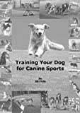 Training Your Dog for Canine Sports (English Edition)