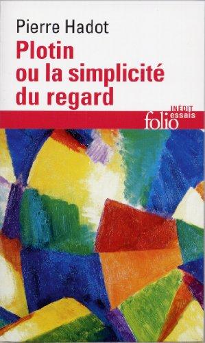 Plotin ou La simplicité du regard par Pierre Hadot