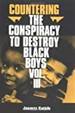 Countering the Conspiracy to Destroy Black Boys, Vol. 3 by Kunjufu, Dr. Jawanza (1990) Paperback