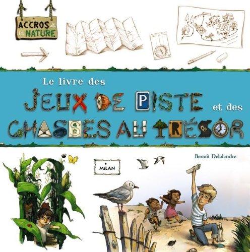 Le livre des jeux de piste et des chasses au trésor par Benoît Delalandre