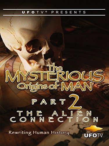 ufotv-presents-the-mysterious-origins-of-man-part-2-the-alien-connection-ov