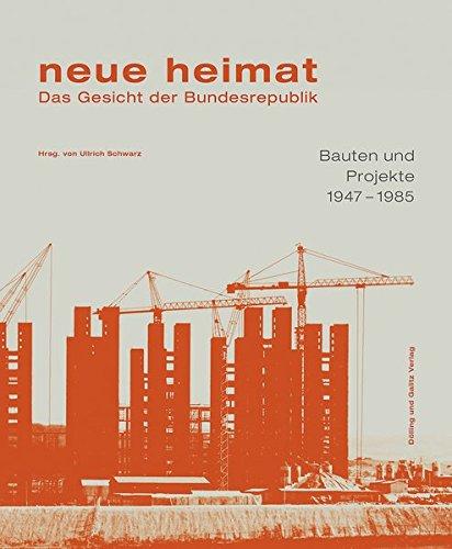 neue heimat. Das Gesicht der Bundesrepublik. Bauten und Projekte 1947 - 1985 (Schriftenreihe des Hamburgischen Architekturarchivs, Band 38)