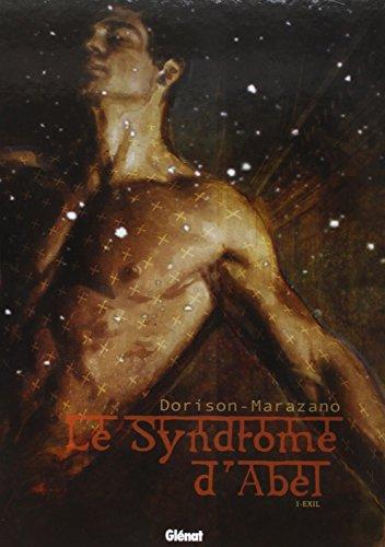 Le syndrome d'Abel - Tome 01 : Exil