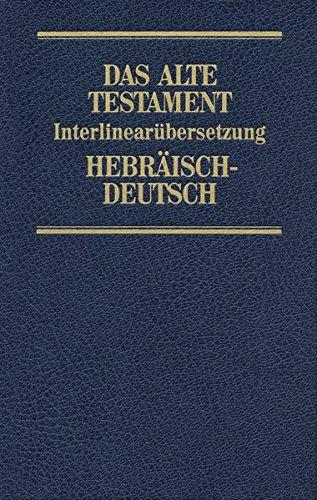 Das Alte Testament, Interlinearübersetzung, Hebräisch-Deutsch, Band 2: Josua - Könige