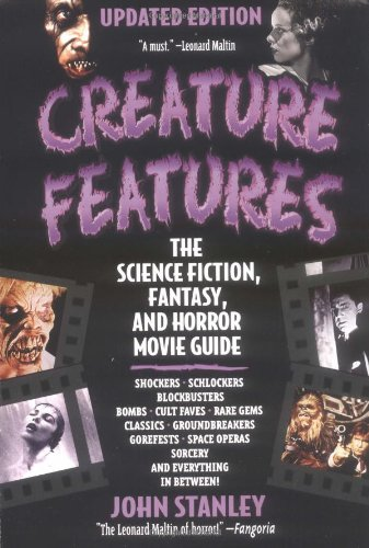 Creature Features: The Science Fiction, Fantasy, and Horror Movie Guide