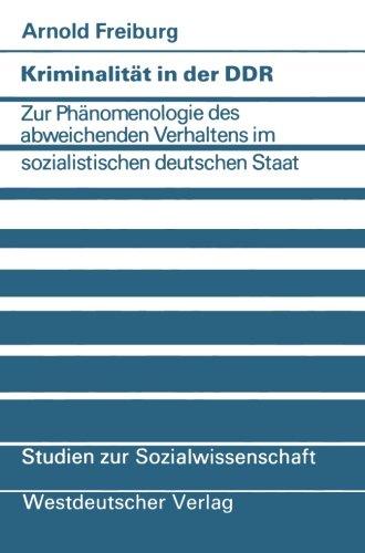Preisvergleich Produktbild Kriminalität in der DDR: Zur Phänomenologie des abweichenden Verhaltens im sozialistischen deutschen Staat (Studien zur Sozialwissenschaft)