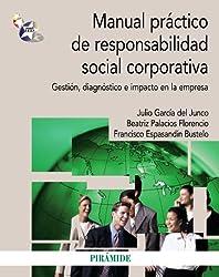 Manual práctico de responsabilidad social corporativa : gestión, diagnóstico e impacto en la empresa (Economía Y Empresa)