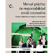 Manual Práctico De Responsabilidad Social Corporativa. Gestión, Diagnóstico E Impacto En La Empresa (Economía Y Empresa)