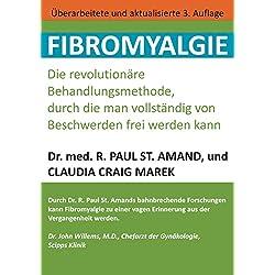Fibromyalgie: Die revolutionäre Behandlungsmethode, durch die man vollständig von Beschwerden frei werden kann
