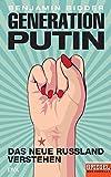 Generation Putin: Das neue Russland verstehen - Ein SPIEGEL-Buch - Benjamin Bidder
