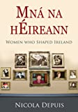 Mna na hEireann: The Women Who Shaped Ireland
