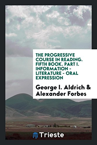 The Progressive Course in Reading. Fifth Book. Part I. Information - Literature - Oral Expression