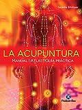 La acupuntura: Manual - Atlas - Guía práctica (Color) (Medicina nº 89) (Spanish Edition)