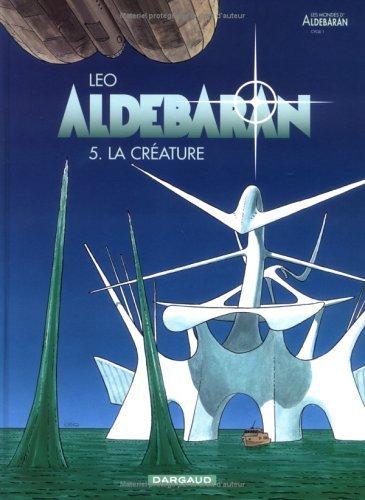 Aldébaran, Tome 5 : La créature by Léo (1999-11-09)