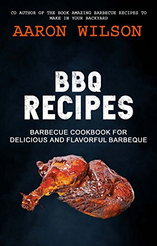 BBQ Recipes: Barbecue Cookbook For Delicious And Flavorful Barbeque (English Edition)