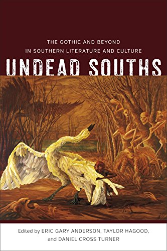 undead-souths-the-gothic-and-beyond-in-southern-literature-and-culture-southern-literary-studies-har