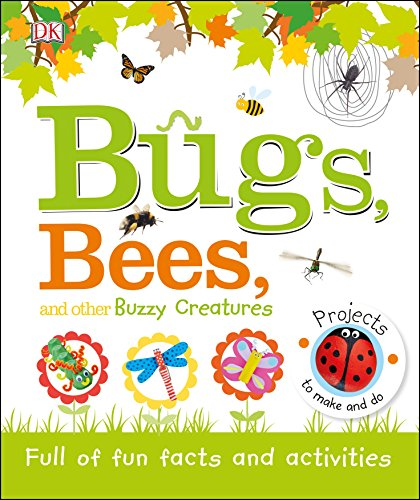 Bugs, Bees and Other Buzzy Creatures (Practical Facts/Little People)