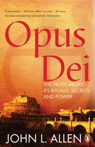 Opus Dei: The Truth About its Rituals, Secrets and Power (English Edition)