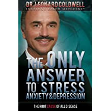 The Only Answer to Stress, Anxiety and Depression (English Edition)