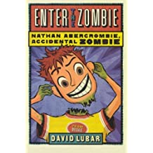 Enter the Zombie (Nathan Abercrombie, Accidental Zombie) (Nathan Abercrombie, Accidental Zombie (Quality))