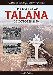 The Battle of Talana: 20 October 1899 (Battles of the Anglo-Boer War Series)