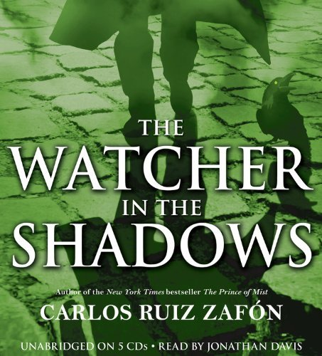 The Watcher in the Shadows: Written by Carlos Ruiz Zafon, 2013 Edition, (Unabridged) Publisher: Little, Brown Young Readers [Audio CD]