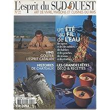 L'esprit du Sud-Ouest N° 22. Art de vivre, maisons et cuisines du pays Eté au fil de l'eau, L'esprit catalan, Châteaux... (Sud-Ouest, Vins, Tourisme) Eté 2003.