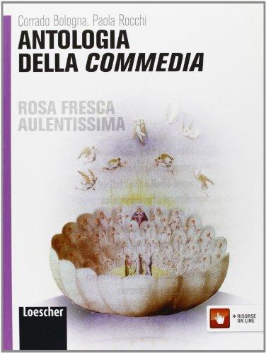 Rosa fresca aulentissima. Antologia della Commedia. Ediz. gialla. Per le Scuole superiori. Con espansione online