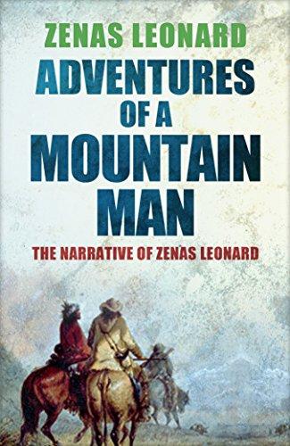 Adventures of a Mountain Man: The Narrative of Zenas Leonard (English Edition) por Zenas Leonard