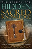 The Search for Hidden Sacred Knowledge.