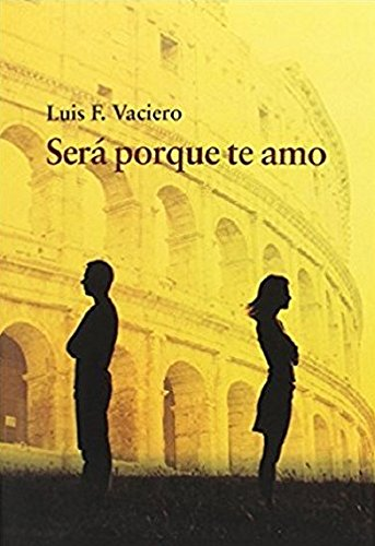 Será porque te amo (spanish edition)