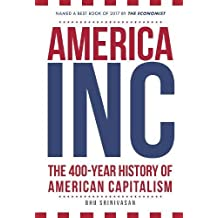America, Inc: The 400-Year History of American Capitalism