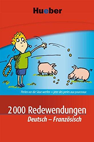 2000 Redewendungen Deutsch-Französisch: EPUB-Download (French Edition) (Download Epub)