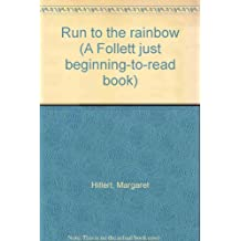 Run to the rainbow (A Follett just beginning-to-read book)