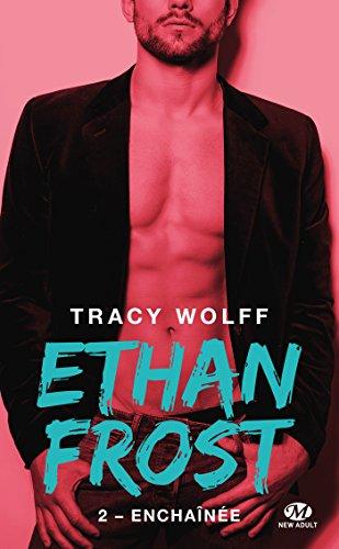 Enchaînée: Ethan Frost, T2 par Tracy Wolff