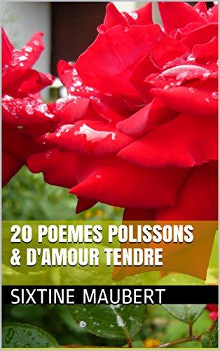 20 POEMES POLISSONS & D'AMOUR TENDRE par SIXTINE MAUBERT